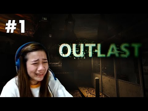 ANG PAG IYAK | HORROR GAME | OUTLAST WALKTHROUGH PART 1