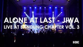 ALONE AT LAST  - JIWA (LIVE AT BANDUNG CHAPTER VOL. 3) Video