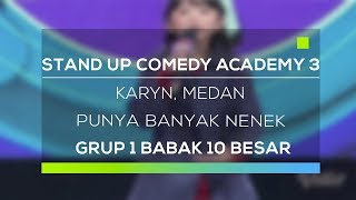 Video Stand Up Comedy Academy 3 : Karyn, Medan - Punya Banyak Nenek MP3, 3GP, MP4, WEBM, AVI, FLV Oktober 2017