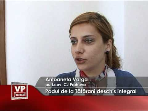 Podul de la Tatarani deschis integral