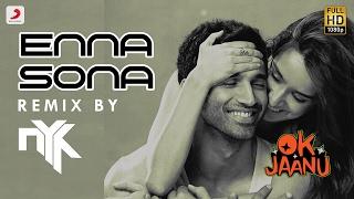 Enna Sona Remix By DJ NYK | Shraddha Kapoor | Aditya Roy Kapur | A.R. Rahman | Arijit Singh Video