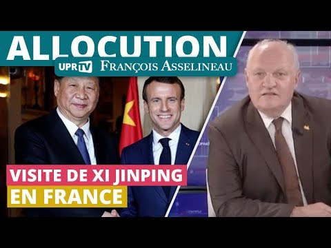 Visite de Xi Jinping en France - Allocution de François Asselineau