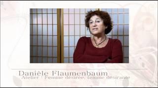 Danièle Flaumenbaum : Femme Désirée, Femme Désirante (2ème Partie)
