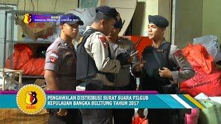PENGAWALAN DISTRIBUSI SURAT SUARA PILGUB BANGKA BELITUNG TAHUN 2017 #TRIBRATA NEWS