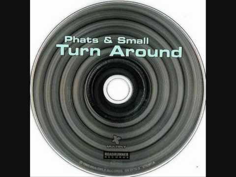 Phats & Small Turn Around 1999  (видео)