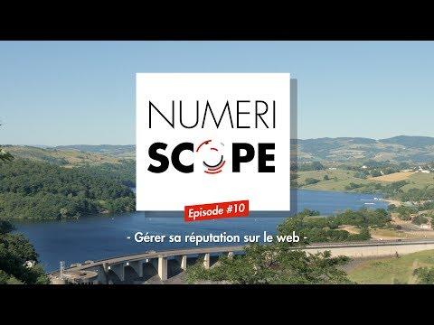 Numériscope #10 Gérer sa réputation sur le web
