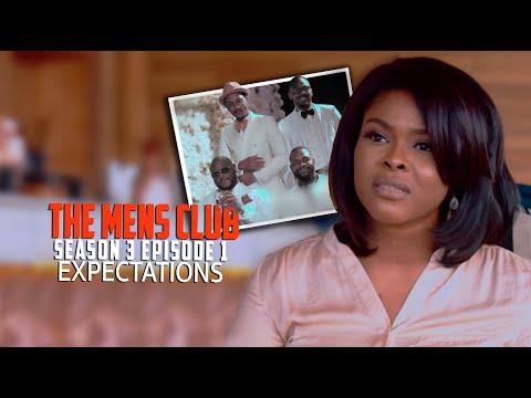 THE MEN'S CLUB / SEASON 3 / Episode 1 Expectations