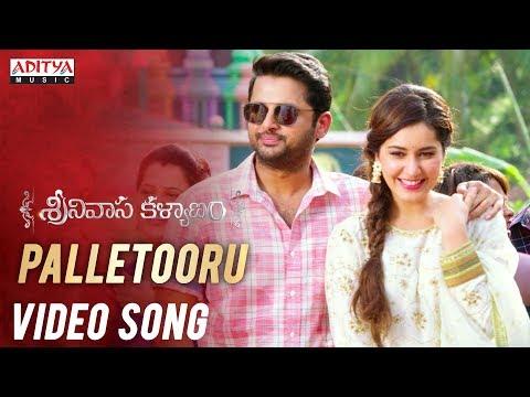 Video songs - Palletooru Video Song   Srinivasa Kalyanam Songs  Nithiin, Raashi Khanna  Vegesna Satish