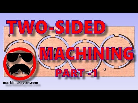 Two Sided Machining 1 - Part 30 - Vectric for the Absolute Beginner