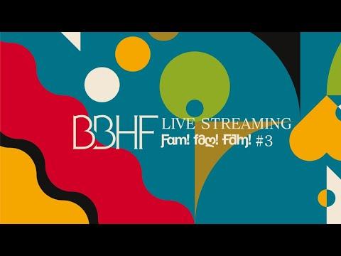 , title : 'BBHF Live Streaming Fam! Fam! Fam! #3'