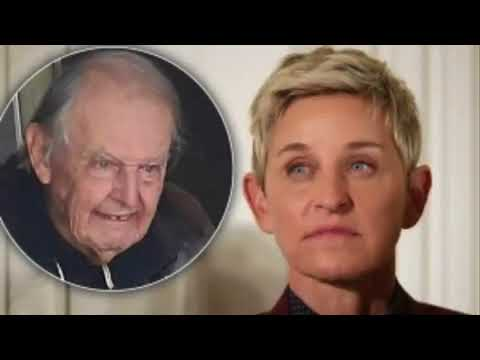 Ellen'S Dad Dies At 92: 'I Was Able To Say Goodbye,' She Said Of Estranged Father | NEWS TODAY