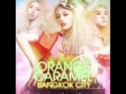 Bangkok City- Orange Caramel (Audio Full)