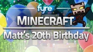 Minecraft - Matt's 20th Birthday