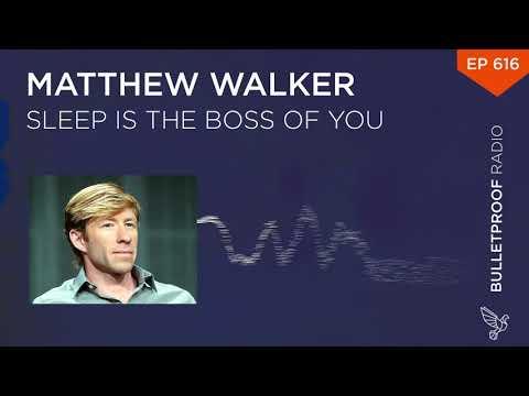 Sleep is the Boss of You – Matthew Walker, Ph.D.