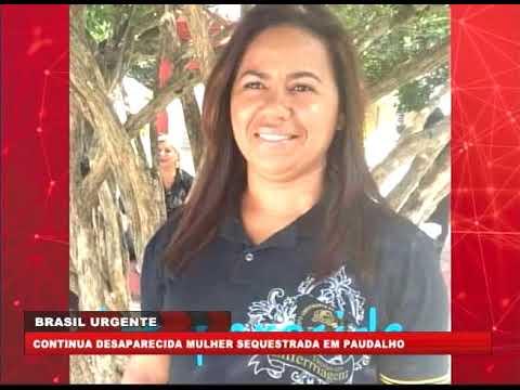 [BRASIL URGENTE PE] Continua desaparecida mulher sequestrada em Paudalho