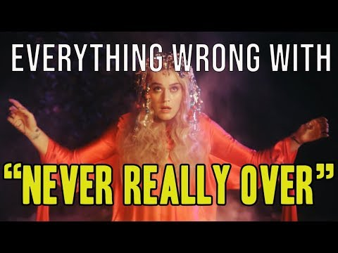 "Everything Wrong With Katy Perry - ""Never Really Over"""