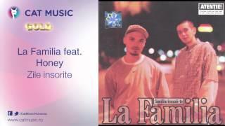 La Familia feat. Honey - Zile insorite