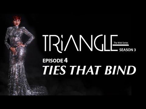 "TRIANGLE Season 3 Episode 4 ""Ties That Bind"""