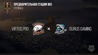 Virtus.pro VS Isurus Gaming – MSI 2017 Play In. День 2: Игра 3. / LCL