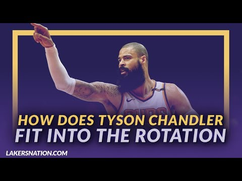 Video: Lakers News Feed: How Does Tyson Chandler Fit Into the Lakers Rotation?