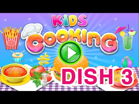 Cute Things 🍟 Best Cooking Games For Kids - Dish 3