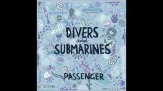 Passenger Divers and Submarines Full Album