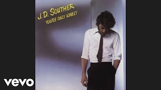 JD Souther  Youre Only Lonely Audio