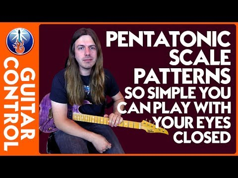 Guitar Scales for Beginners: Pentatonic Scale Patterns So Simple You Can Play with Your Eyes Closed