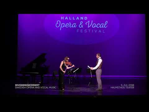 Video from Halland Opera & Vocal Festival, opening concert on the 5th of July, 2018 Aria from Carl U