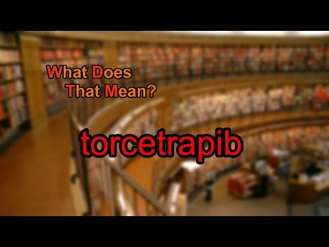 What does torcetrapib mean?