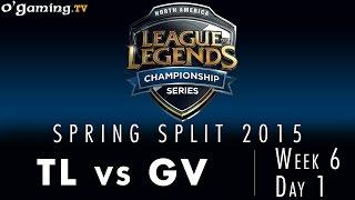 LCS NA Spring 2015 - W6D1 - TL vs GV