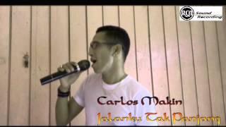 CARLOS MAKIN - JALAN KU TAK PANJANG
