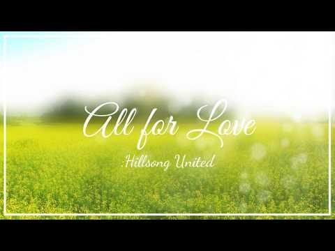 All for love - Hillsong United | Lyric Video