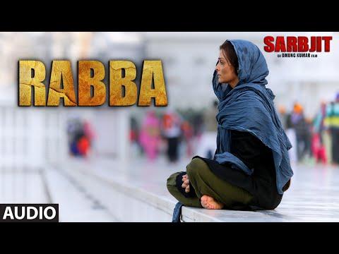 Rabba Full Song | SARBJIT | Aishwarya Rai Bachchan