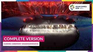 Download Video Closing Ceremony of 18th Asian Games Jakarta - Palembang 2018 (Complete Version) MP3 3GP MP4