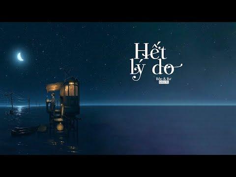 Hết Lý Do - Bư & Bảo | MV Lyrics HD - Thời lượng: 4 phút, 49 giây.
