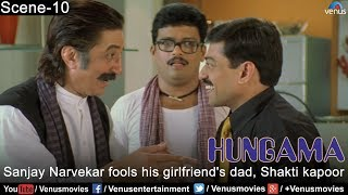 Sanjay Narvekar fools his girlfriend's dad, Shakti kapoor (Hungama)