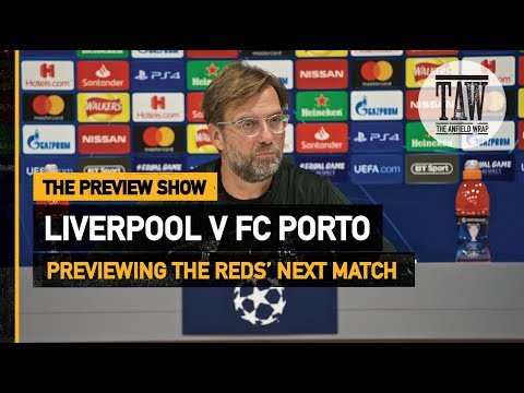 Liverpool V FC Porto | The Preview Show
