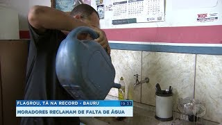 Flagrou, tá na Record: moradores questionam falta d'água em Bauru
