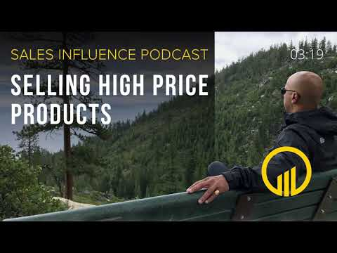 SIP #162 - Selling High Price Products - Sales Influence Podcast #SIP