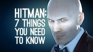 7 Things You Need to Know About Hitman (2015)