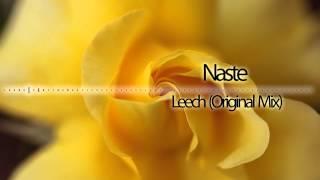 Download Lagu Naste - Leech (Original Mix) Mp3