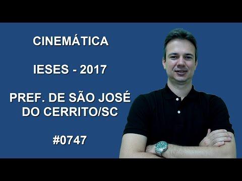 0747 - IESES - 2004 - PREF  DE SÃO JOSÉ DO CERRITO/SC - CINEMÁTICA (www.gurudamatematica.com.br)