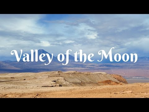 Visiting the Valley of the Moon for Sunset