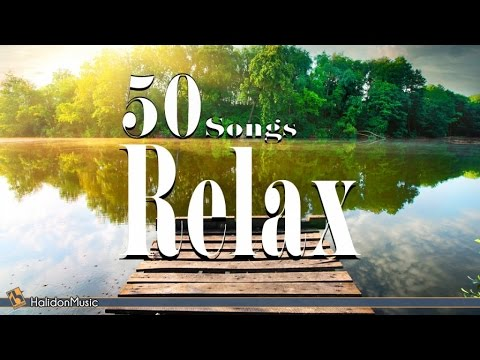 Relax – 50 Songs | Relaxing Music, Chillout & Spa Music, Acoustic Guitar, Sounds of Nature