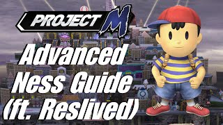 Advanced PM Ness Guide ft. Reslived