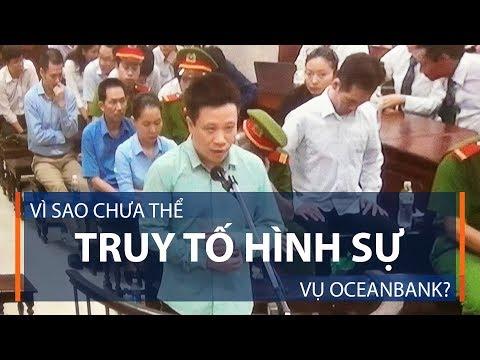 Vì sao chưa thể truy tố hình sự vụ Oceanbank? | VTC1 - Thời lượng: 87 giây.