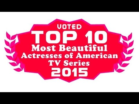 Top 10 Most Beautiful Actresses Of American Tv Series 2015 - Voted