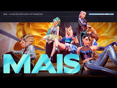MAIS (K/DA - MORE / Português / Versão Masculina)