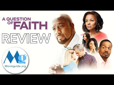 A QUESTION OF FAITH Movie Review by Movieguide